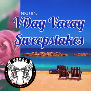 NSUJL's VDay Vacay Sweepstakes